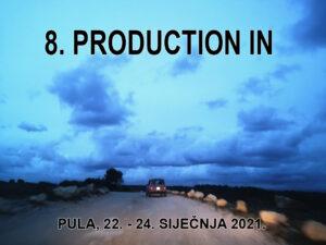 Pulska filmska tvornica: 8. Production In